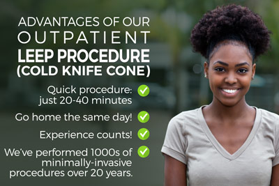 Advantages of our Minimally Invasive LEEP Procedure(cold knife cone) procedure